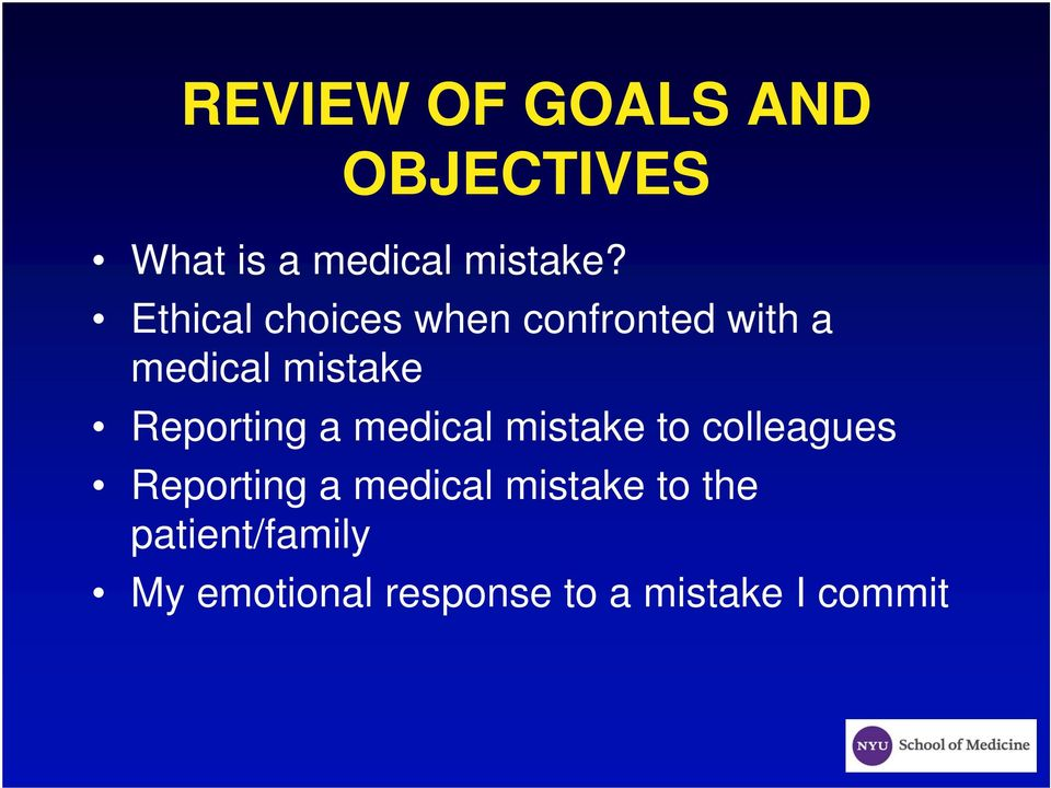 Reporting a medical mistake to colleagues Reporting a medical