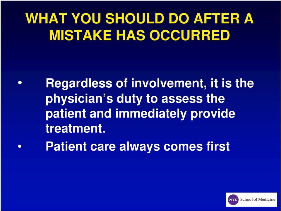s duty to assess the patient and immediately