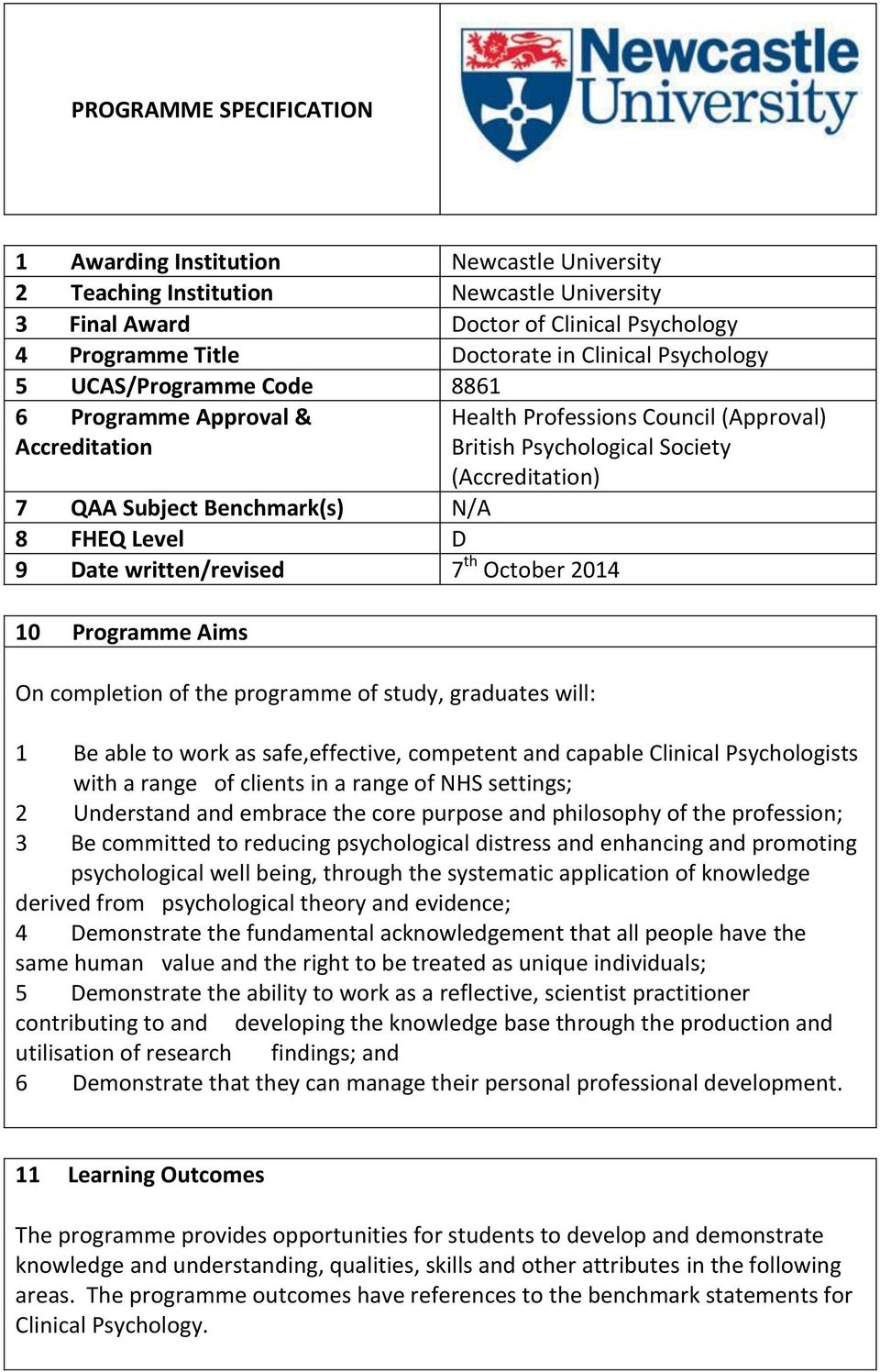 the programme of study, graduates will: Health Professions Council (Approval) British Psychological Society (Accreditation) 1 Be able to work as safe,effective, competent and capable Clinical