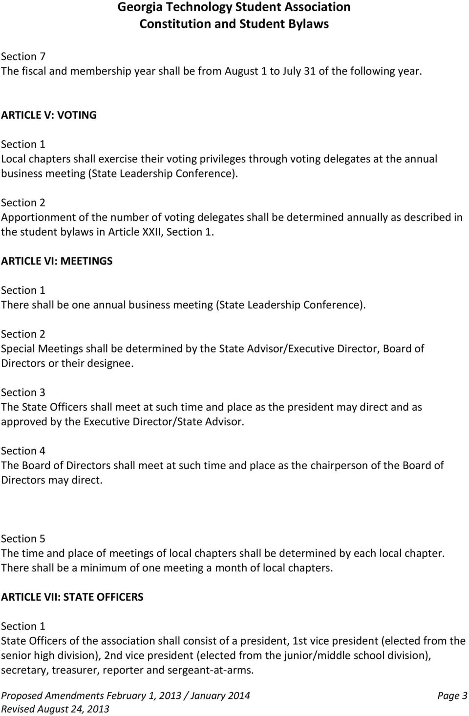 Apportionment of the number of voting delegates shall be determined annually as described in the student bylaws in Article XXII,.