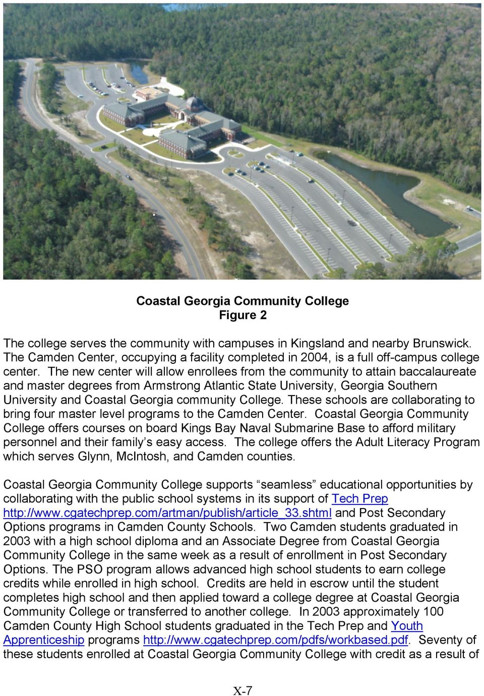 The new center will allow enrollees from the community to attain baccalaureate and master degrees from Armstrong Atlantic State University, Georgia Southern University and Coastal Georgia community