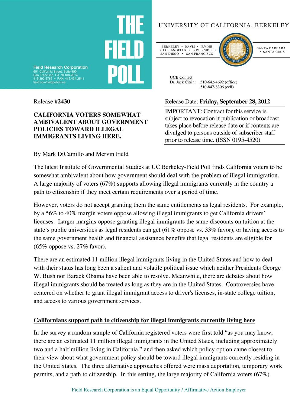 Jack Citrin: 510-642-4692 (office) 510-847-8306 (cell) SANTA BARBARA SANTA CRUZ Release #2430 Release Date: Friday, September 28, 2012 CALIFORNIA VOTERS SOMEWHAT AMBIVALENT ABOUT GOVERNMENT POLICIES