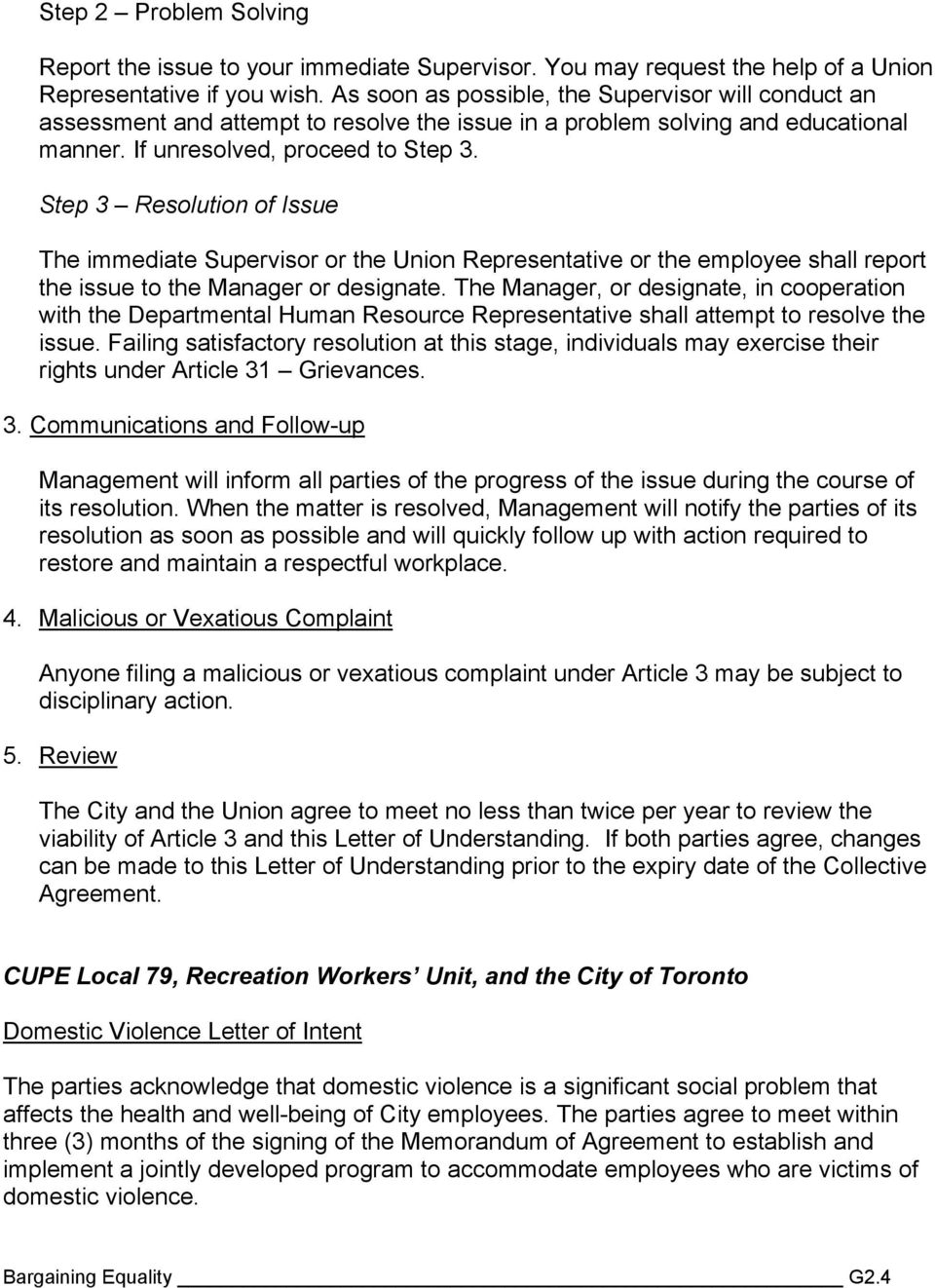Step 3 Resolution of Issue The immediate Supervisor or the Union Representative or the employee shall report the issue to the Manager or designate.