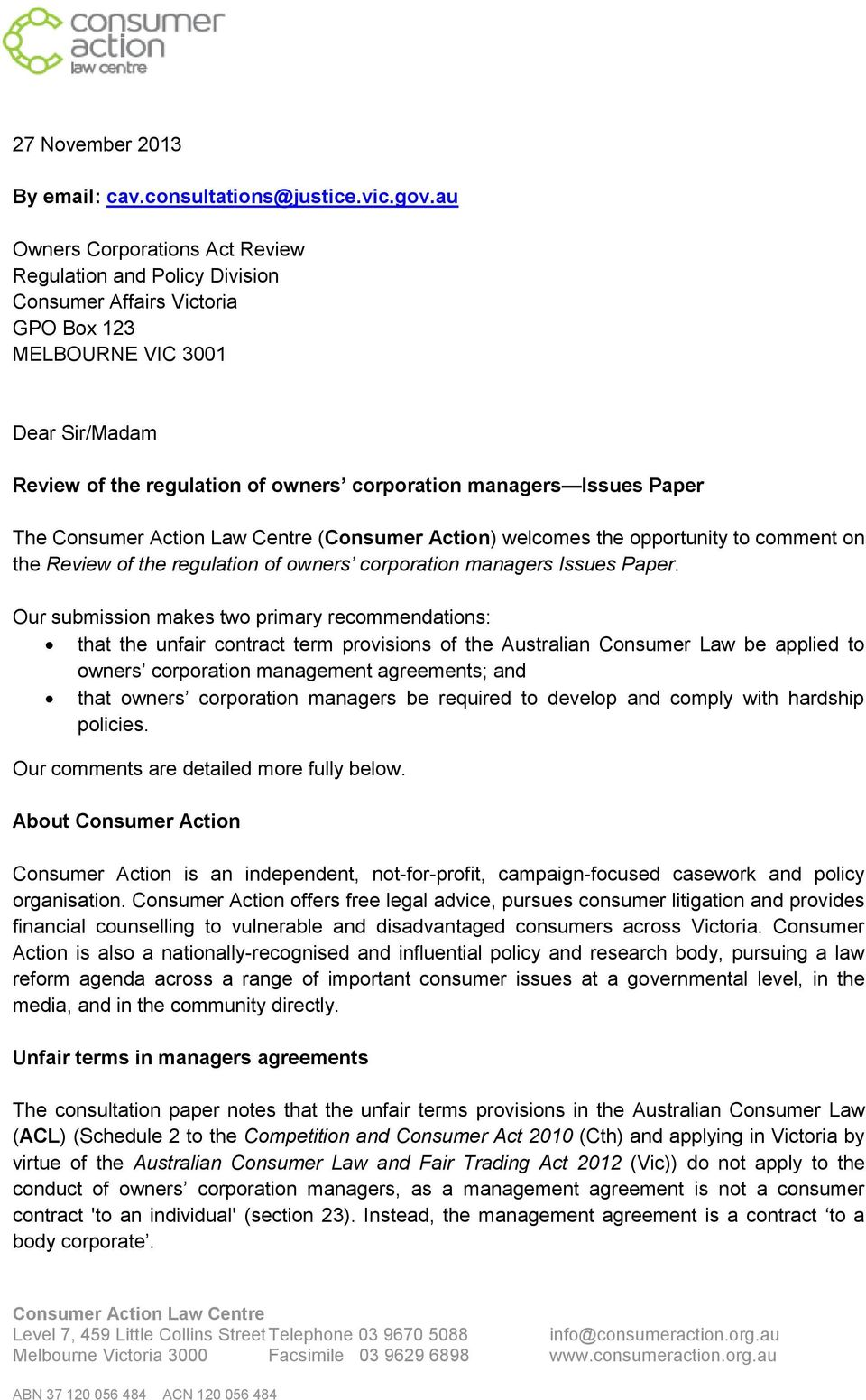 Paper The Consumer Action Law Centre (Consumer Action) welcomes the opportunity to comment on the Review of the regulation of owners corporation managers Issues Paper.