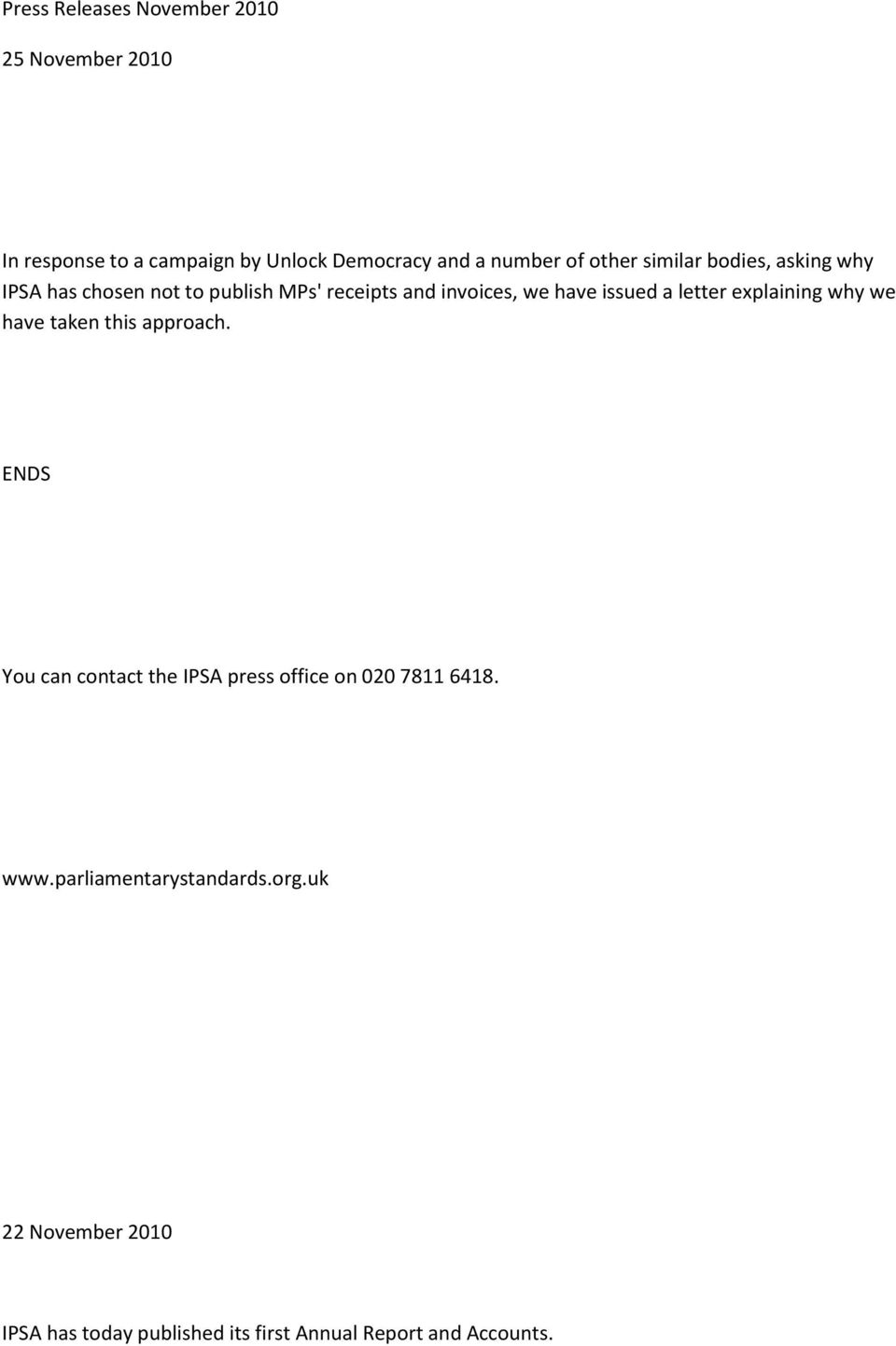 letter explaining why we have taken this approach. ENDS You can contact the IPSA press office on 020 7811 6418.