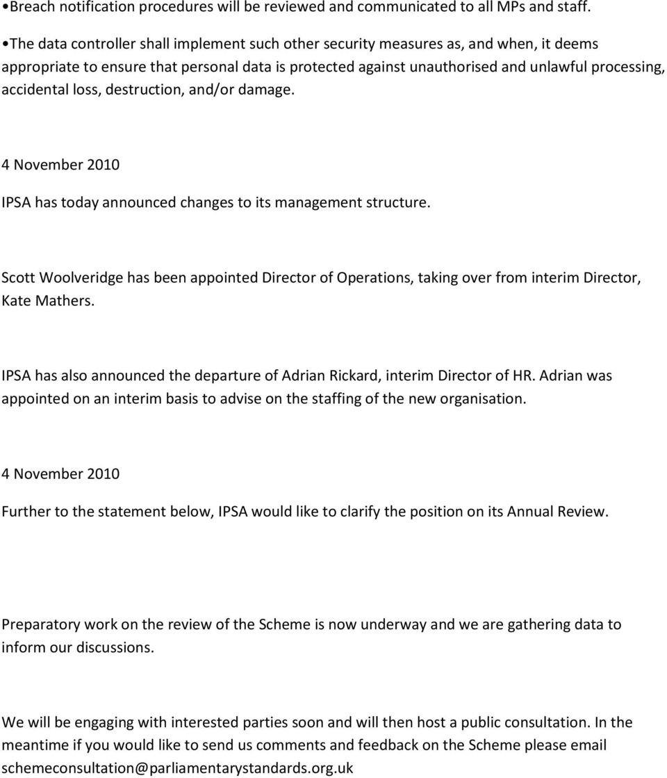 loss, destruction, and/or damage. 4 November 2010 IPSA has today announced changes to its management structure.