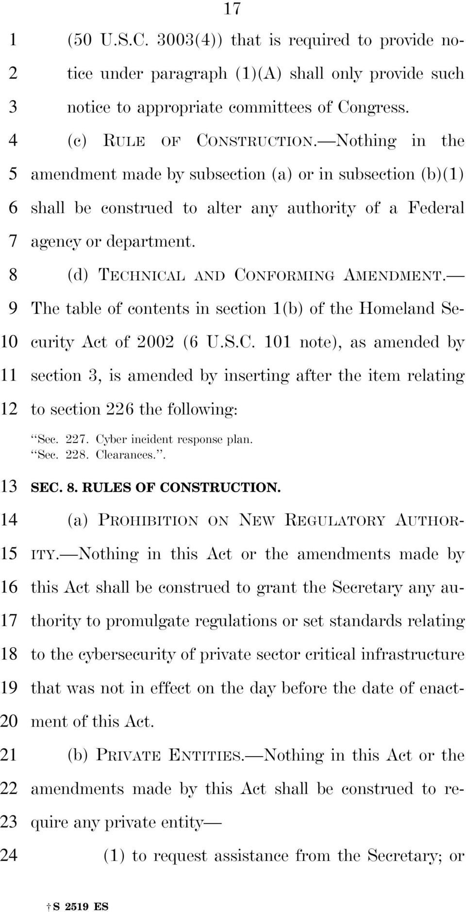 The table of contents in section 1(b) of the Homeland Security Act of 00 ( U.S.C. 1 note), as amended by section, is amended by inserting after the item relating to section the following: Sec.