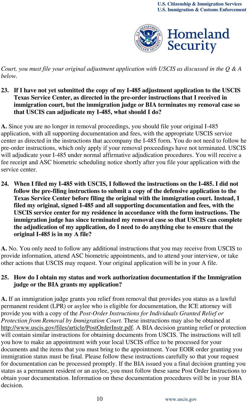 immigration judge or BIA terminates my removal case so that USCIS can adjudicate my I-485, what should I do? A.