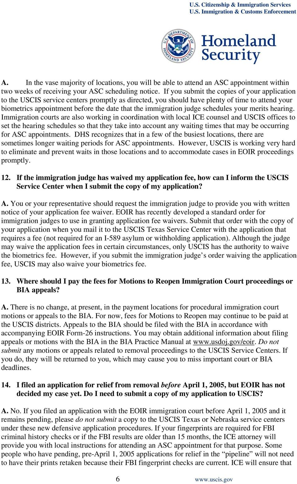 immigration judge schedules your merits hearing.