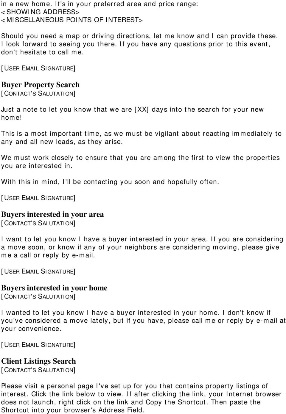 Buyer Property Search Just a note to let you know that we are [XX] days into the search for your new home!
