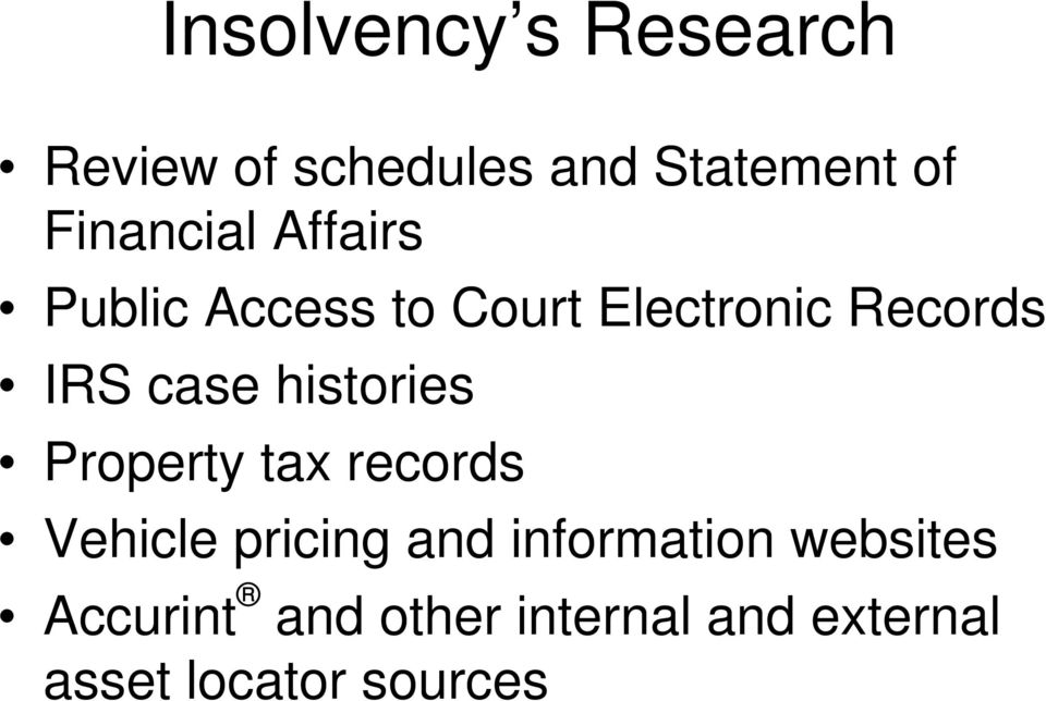 case histories Property tax records Vehicle pricing and