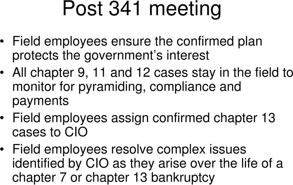 payments Field employees assign confirmed chapter 13 cases to CIO Field employees resolve