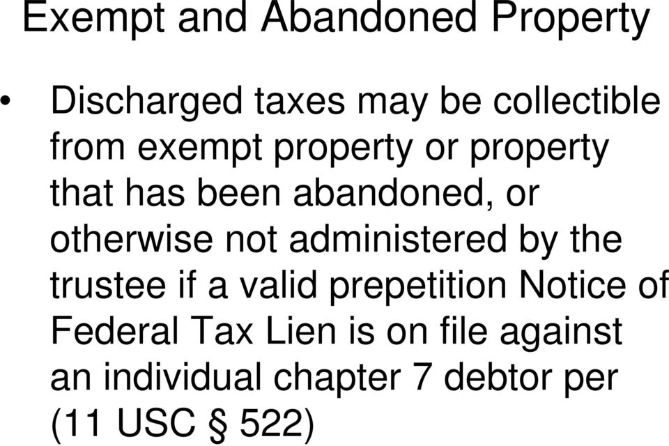 administered by the trustee if a valid prepetition Notice of Federal