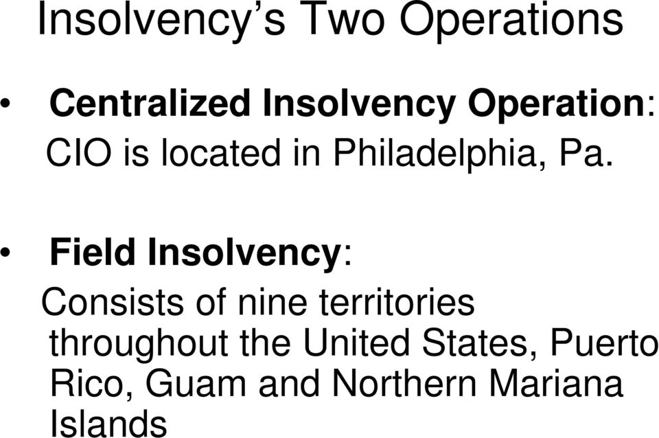 Field Insolvency: Consists of nine territories