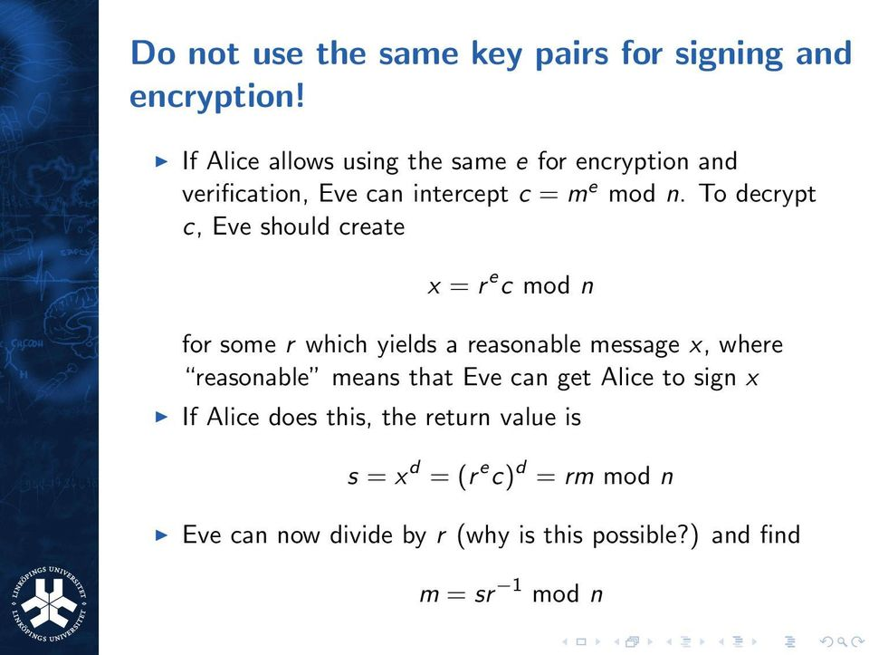 To decrypt c, Eve should create x = r e c mod n for some r which yields a reasonable message x, where reasonable