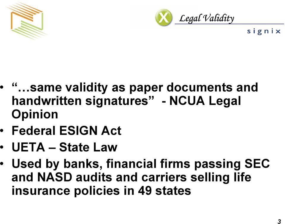 UETA State Law Used by banks, financial firms passing SEC and
