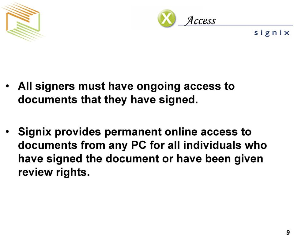 Signix provides permanent online access to documents from