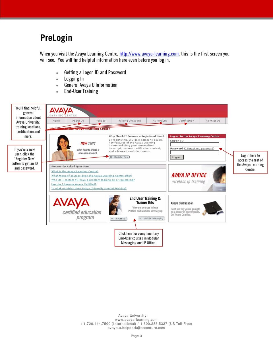 Getting a Logon ID and Password Logging In General Avaya U Information End-User Training You ll find helpful, general information about,