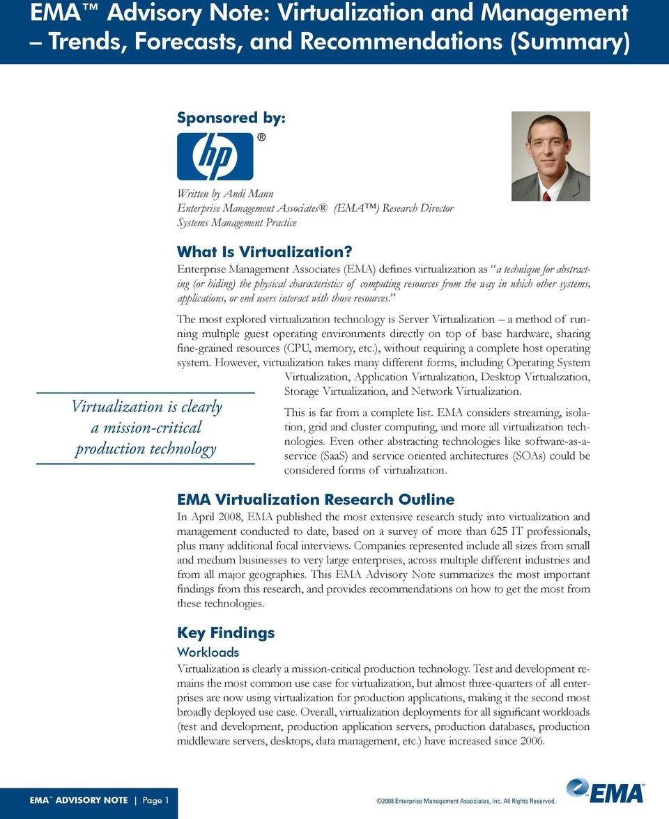 Enterprise Management Associates (EMA) defines virtualization as a technique for abstracting (or hiding) the physical characteristics of computing resources from the way in which other systems,