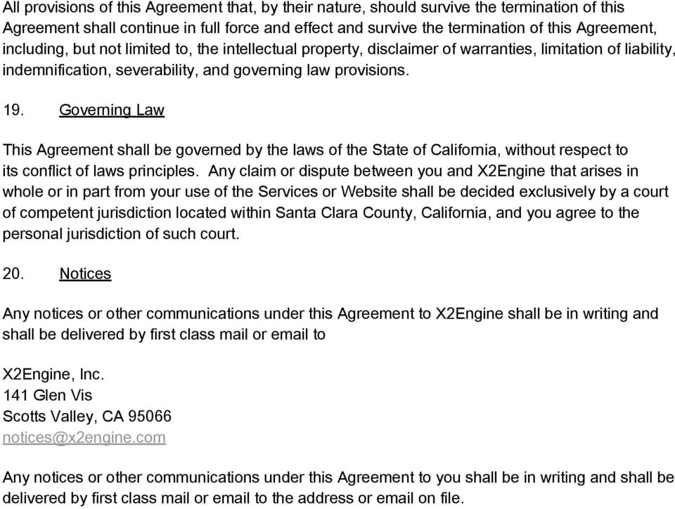 Governing Law This Agreement shall be governed by the laws of the State of California, without respect to its conflict of laws principles.