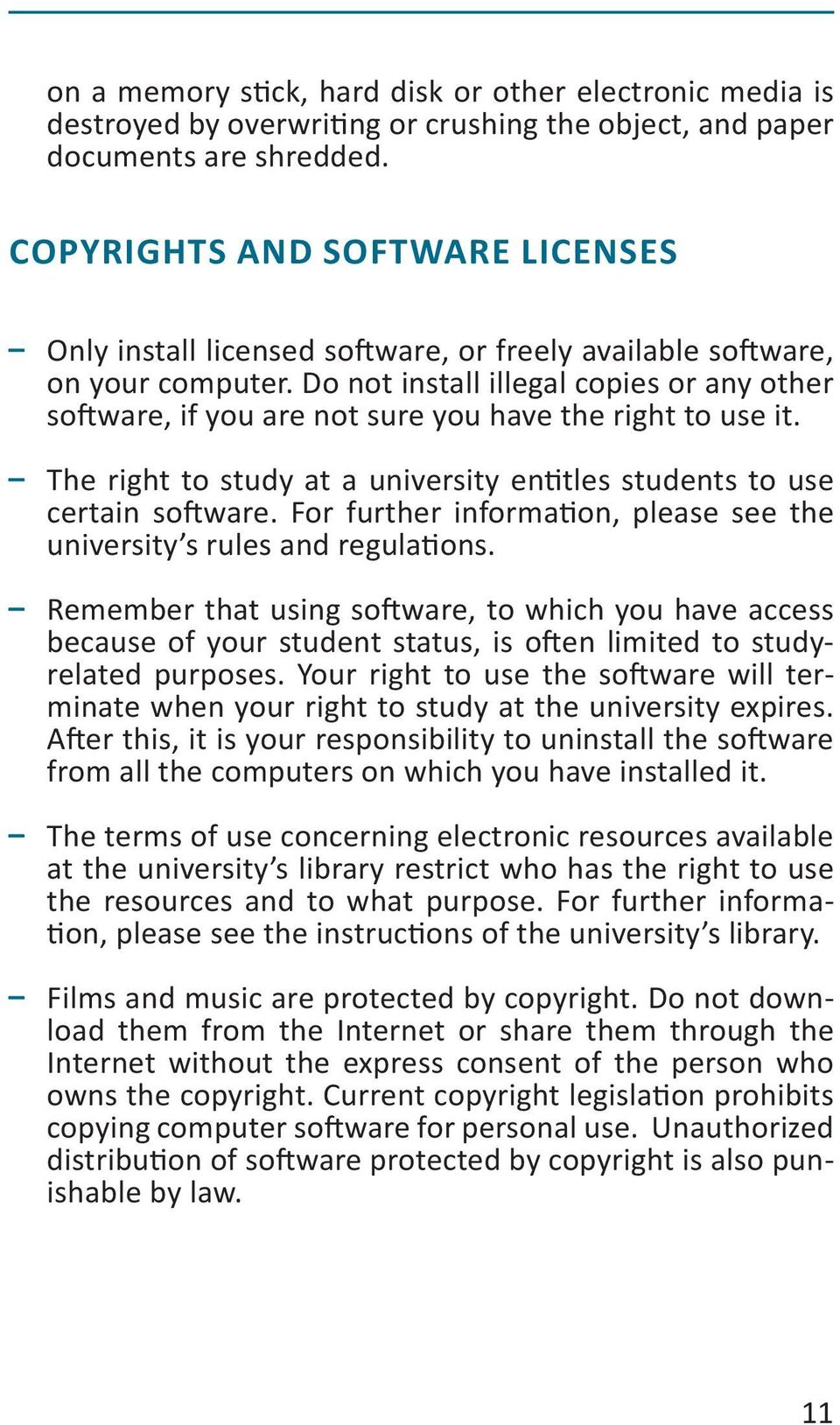 Do not install illegal copies or any other software, if you are not sure you have the right to use it. The right to study at a university entitles students to use certain software.