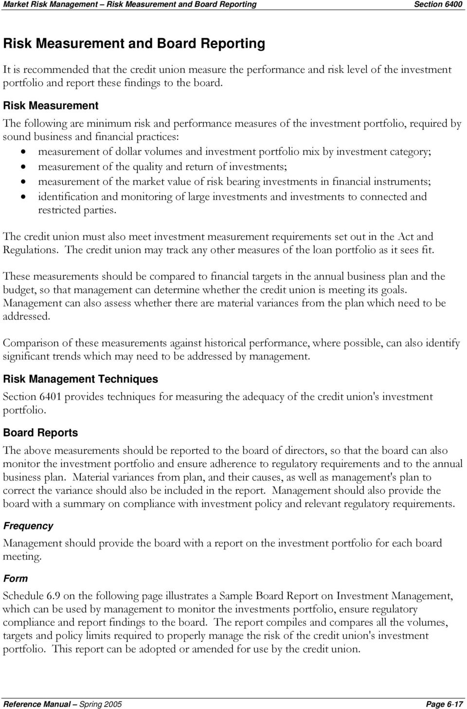 Risk Measurement The following are minimum risk and performance measures of the investment portfolio, required by sound business and financial practices: measurement of dollar volumes and investment