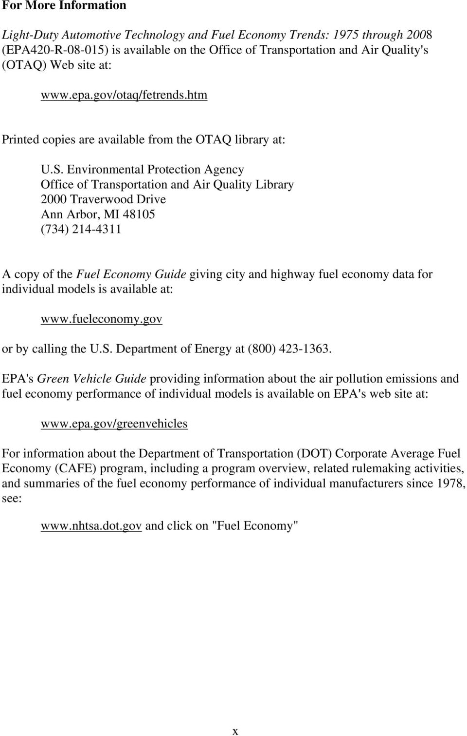 Environmental Protection Agency Office of Transportation and Air Quality Library 2000 Traverwood Drive Ann Arbor, MI 48105 (734) 214-4311 A copy of the Fuel Economy Guide giving city and highway fuel