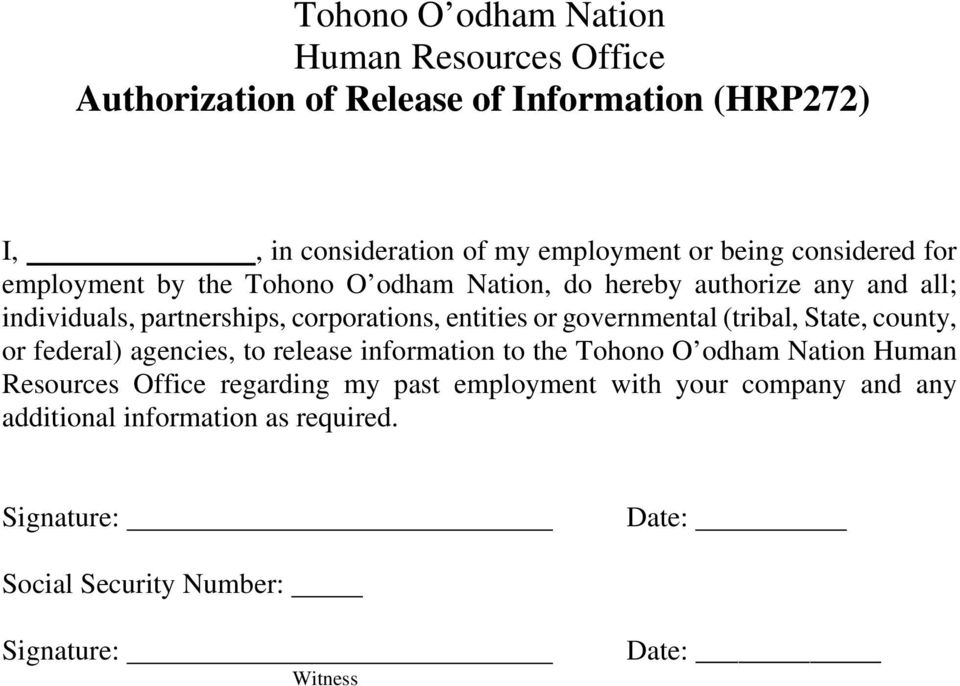 governmental (tribal, State, county, or federal) agencies, to release information to the Tohono O odham Nation Human Resources Office regarding