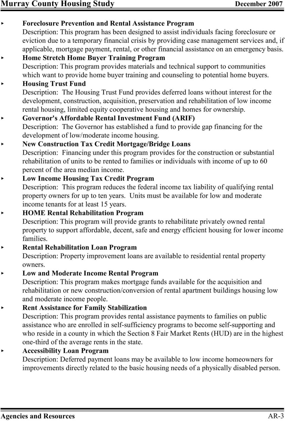 Home Stretch Home Buyer Training Program Description: This program provides materials and technical support to communities which want to provide home buyer training and counseling to potential home