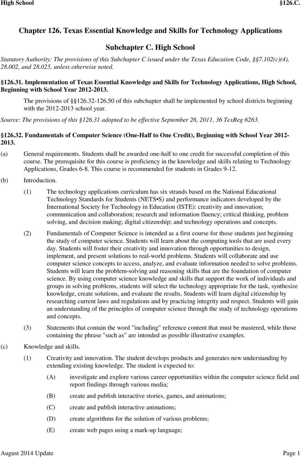 Implementation of Texas Essential Knowledge and Skills for Technology Applications, High School, Beginning with School Year 2012-2013. The provisions of 126.32-126.