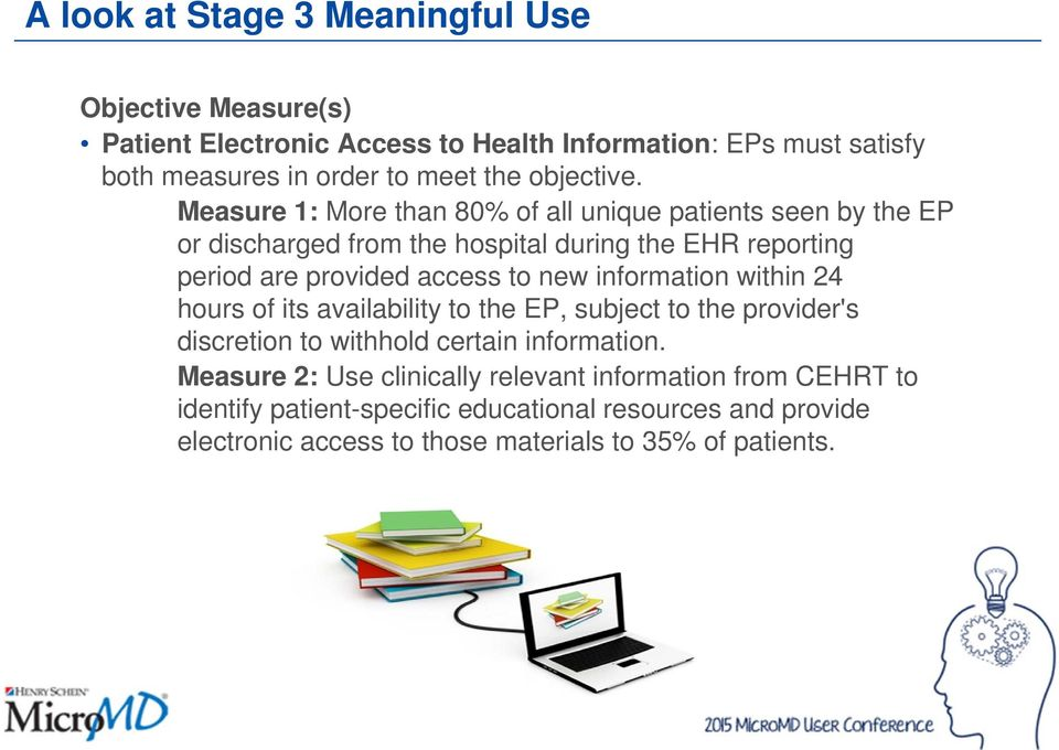 Measure 1: More than 80% of all unique patients seen by the EP or discharged from the hospital during the EHR reporting period are provided access to new