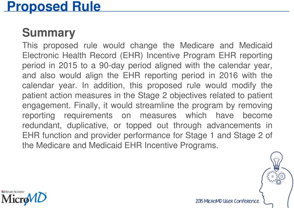 In addition, this proposed rule would modify the patient action measures in the Stage 2 objectives related to patient engagement.