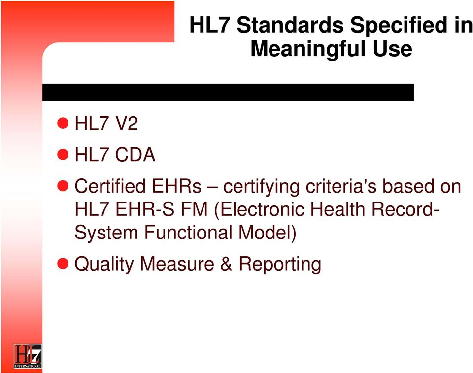 based on HL7 EHR-S FM (Electronic Health Record-