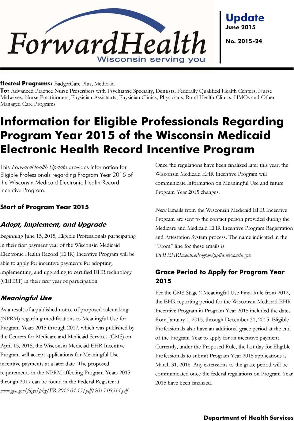 Practitioners, Physician Assistants, Physician Clinics, Physicians, Rural Health Clinics, HMOs and Other Managed Care Programs Information for Eligible Professionals Regarding Program Year 2015 of