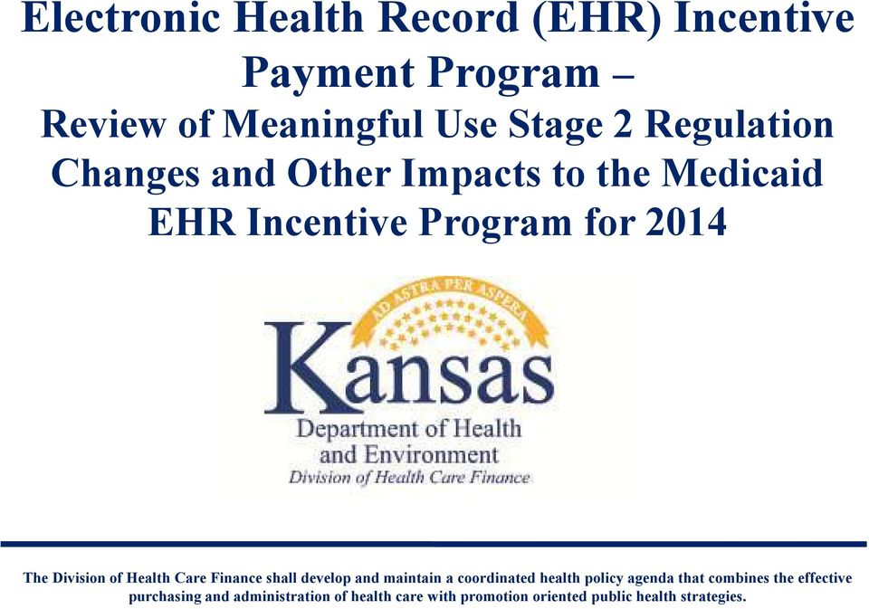 the Medicaid EHR Incentive Program for 2014 that combines the