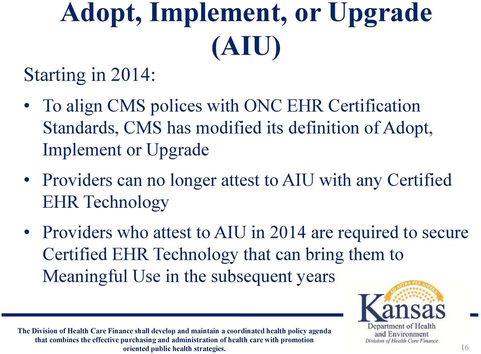 can no longer attest to AIU with any Certified EHR Technology Providers who attest to AIU in 2014