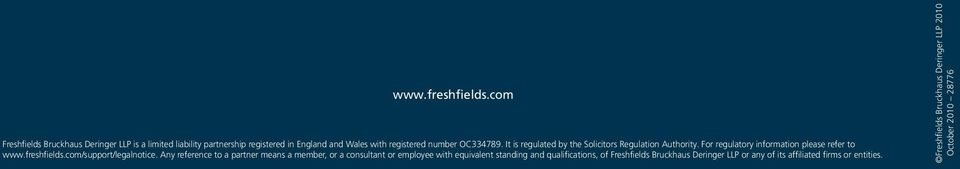 It is regulated by the Solicitors Regulation Authority. For regulatory information please refer to www.freshfields.com/support/legalnotice.