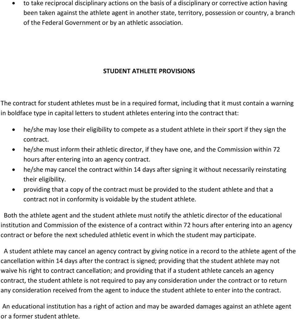STUDENT ATHLETE PROVISIONS The contract for student athletes must be in a required format, including that it must contain a warning in boldface type in capital letters to student athletes entering