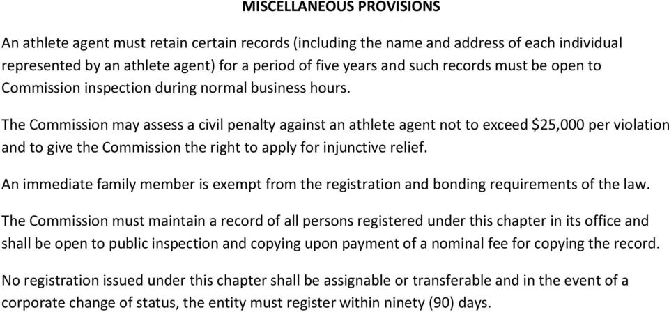 The Commission may assess a civil penalty against an athlete agent not to exceed $25,000 per violation and to give the Commission the right to apply for injunctive relief.
