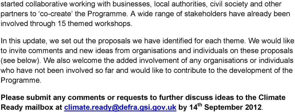 We would like to invite comments and new ideas from organisations and individuals on these proposals (see below).
