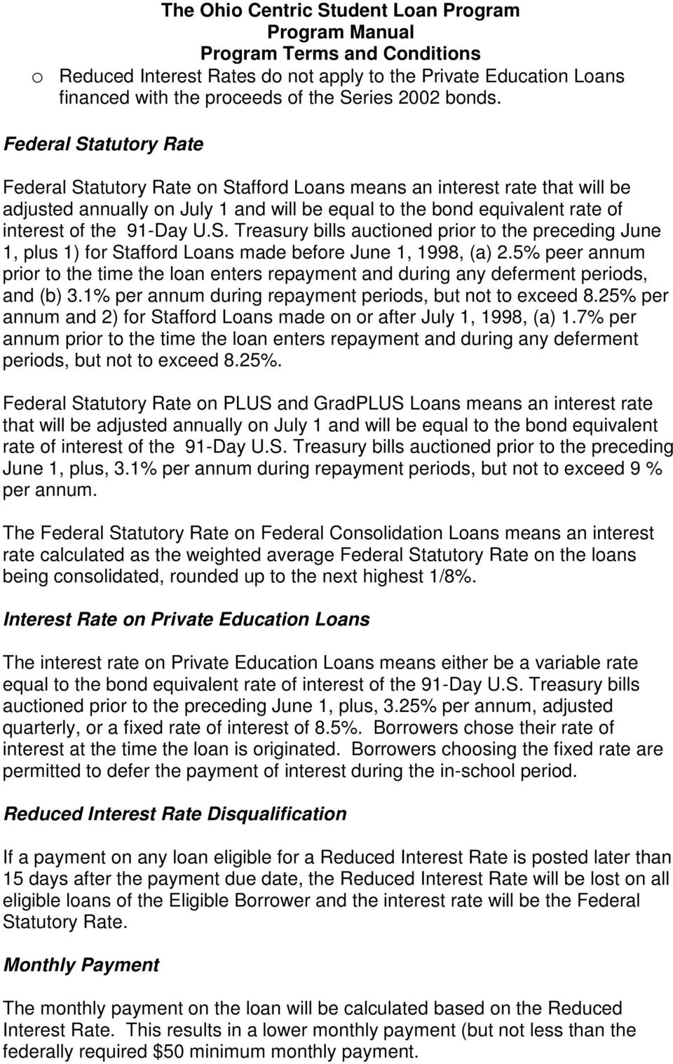 U.S. Treasury bills auctioned prior to the preceding June 1, plus 1) for Stafford Loans made before June 1, 1998, (a) 2.