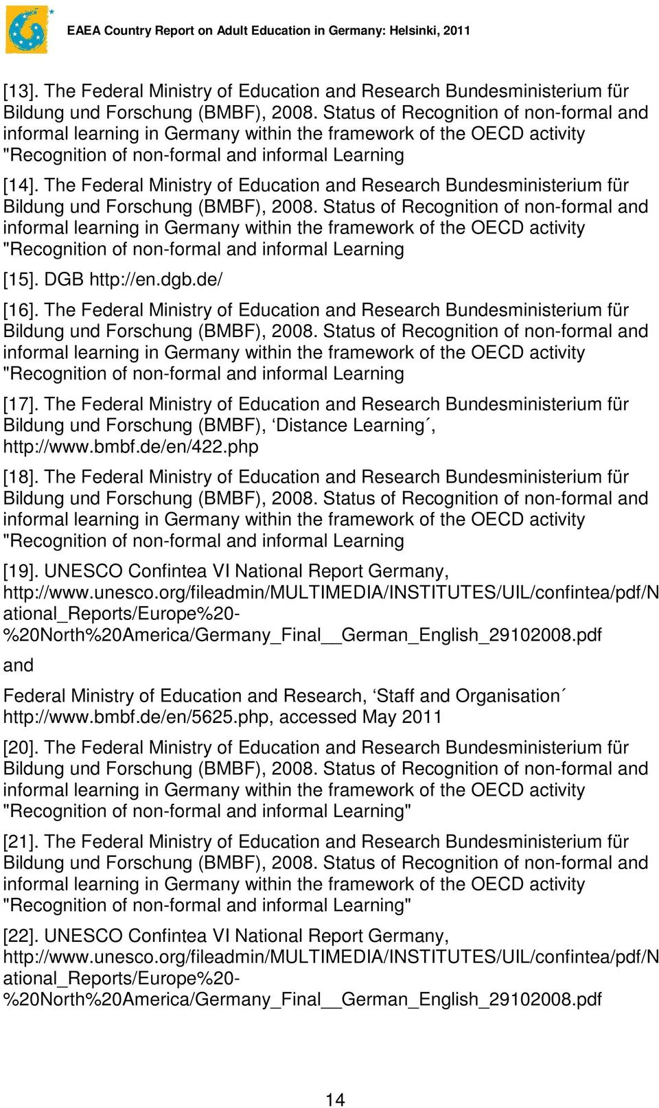 "The Federal Ministry of Education and Research Bundesministerium für ""Recognition of non-formal and informal Learning [17]."