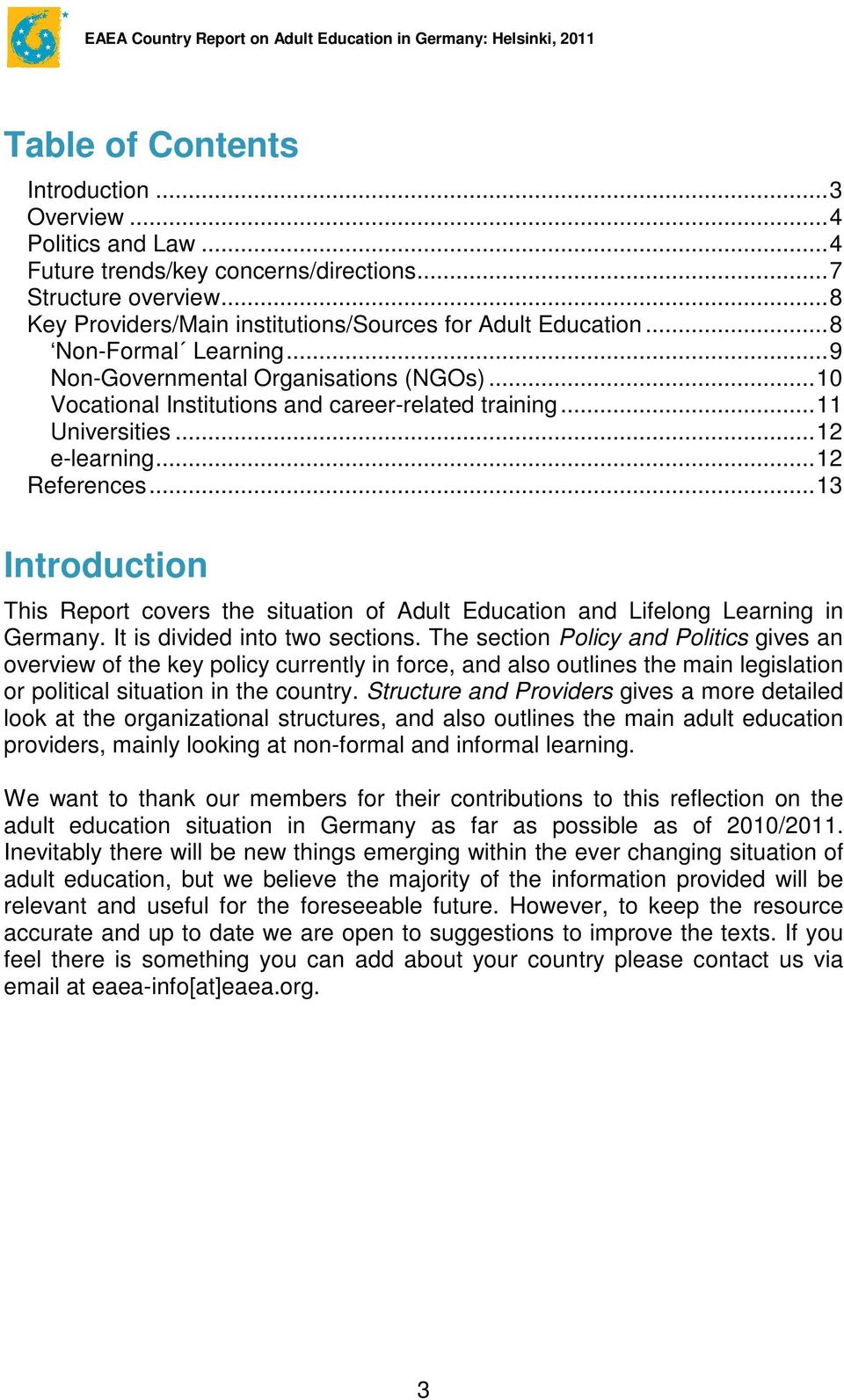 ..13 Introduction This Report covers the situation of Adult Education and Lifelong Learning in Germany. It is divided into two sections.