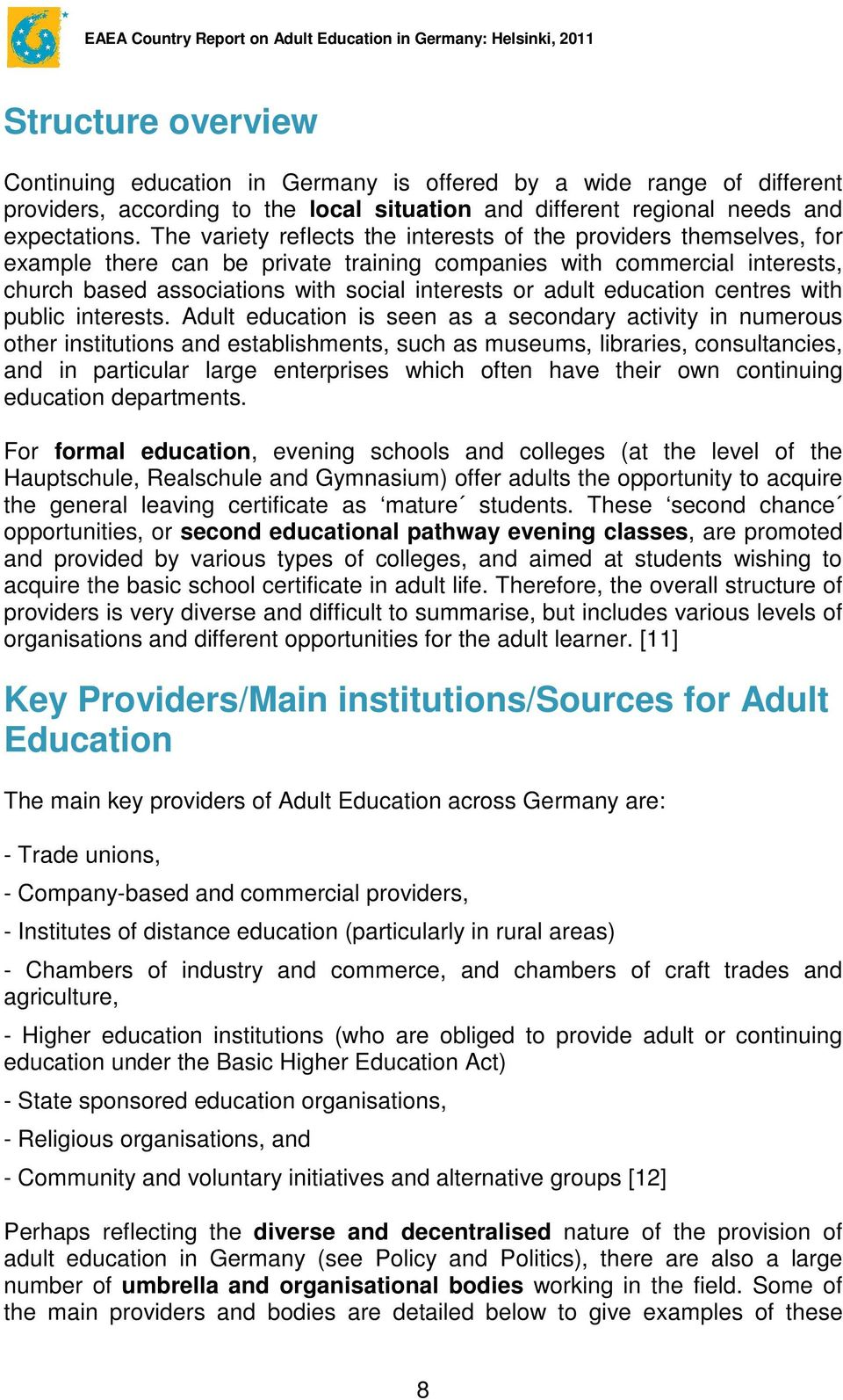 education centres with public interests.
