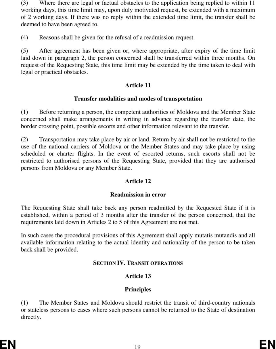(5) After agreement has been given or, where appropriate, after expiry of the time limit laid down in paragraph 2, the person concerned shall be transferred within three months.