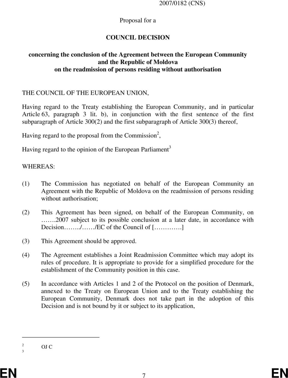 b), in conjunction with the first sentence of the first subparagraph of Article 300(2) and the first subparagraph of Article 300(3) thereof, Having regard to the proposal from the Commission 2,