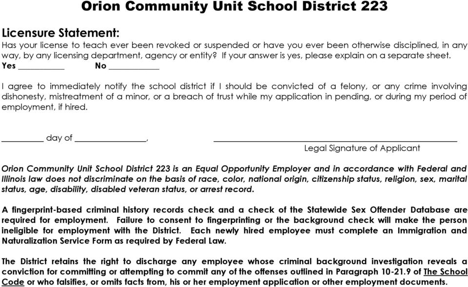 Yes No I agree to immediately notify the school district if I should be convicted of a felony, or any crime involving dishonesty, mistreatment of a minor, or a breach of trust while my application in
