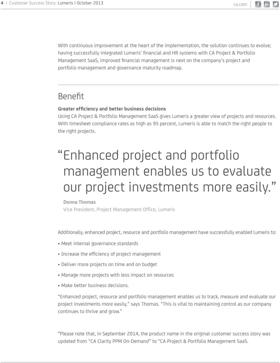 Management SaaS, improved financial management is next on the company s project and portfolio management and governance maturity roadmap.