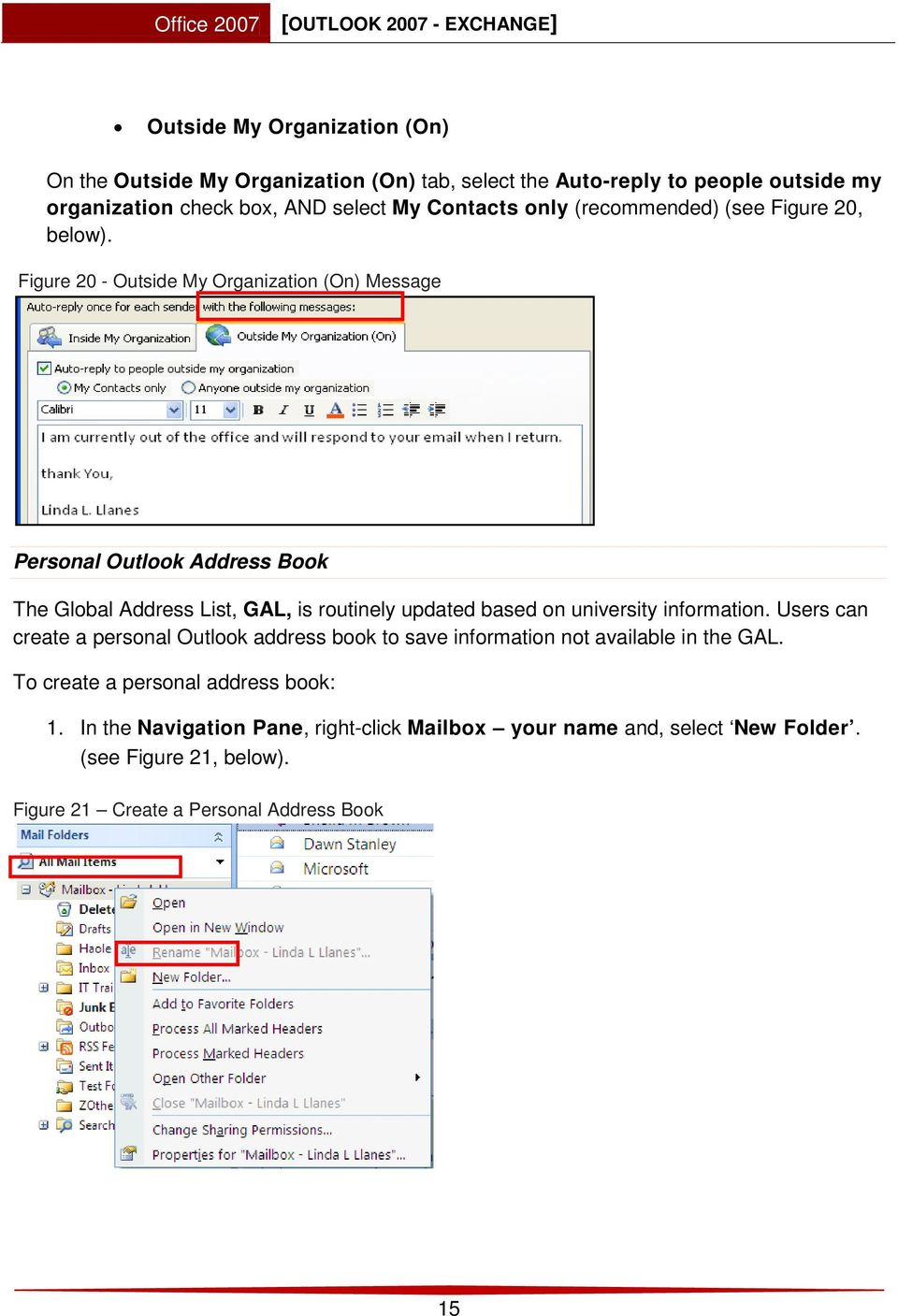 Figure 20 - Outside My Organization (On) Message Personal Outlook Address Book The Global Address List, GAL, is routinely updated based on university