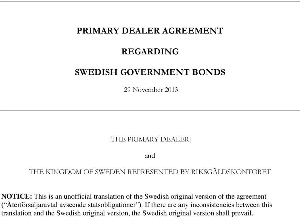 original version of the agreement ( Återförsäljaravtal avseende statsobligationer ).